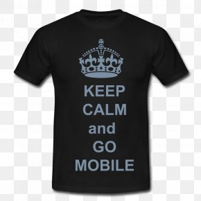 Keep Calm - T-shirt Keep Calm And Carry On Printing Spreadshirt Poster PNG