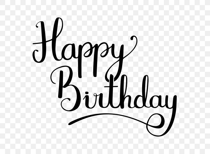 Birthday Dribbble Clip Art Png 800x600px Birthday Area Black And White Brand Calligraphy Download Free