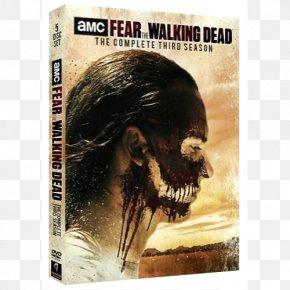 Season 3 Television Show Fear The Walking Dead Season 4 DVDFear The Walking Dead - Fear The Walking Dead Season 3 The Walking Dead PNG