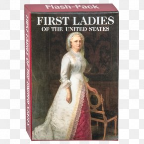 United States - First Lady Of The United States President Of The United States Martha Dandridge Custis Washington (Mrs. George Washington) Flashcard PNG