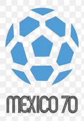 Football - 1970 FIFA World Cup 2018 World Cup 1982 FIFA World Cup Mexico National Football Team 1930 FIFA World Cup PNG