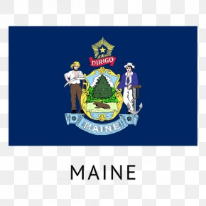 Flag - Flag Of Maine State Flag Flag Of The United States PNG