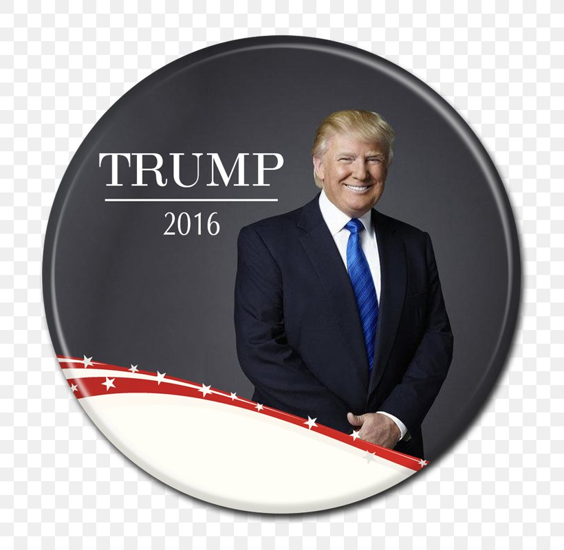 Protests Against Donald Trump Presidency Of Donald Trump United States US Presidential Election 2016 Donald Trump Presidential Campaign, 2016, PNG, 800x800px, Protests Against Donald Trump, Brand, Button, Campaign Button, Donald Trump Download Free