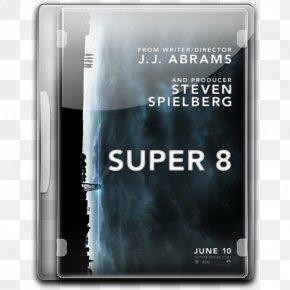 Super 8 Film - Film Poster Super 8 Film Film Director PNG