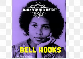 Woman - Bell Hooks Feminist Theory: From Margin To Center Talking Back: Thinking Feminist, Thinking Black Ain't I A Woman? Feminism Is For Everybody PNG