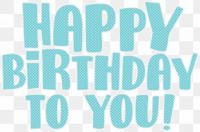 Happy Birthday Text Transparent Clip Art Image - Birthday Greeting Card Party Illustration PNG