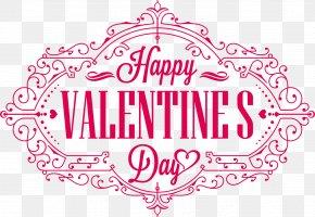 Valentine's Day - Happy Valentine Valentine's Day Clip Art PNG