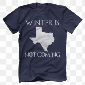 Winter Is Coming - T-shirt Winter Is Coming Texas Clothing Top PNG