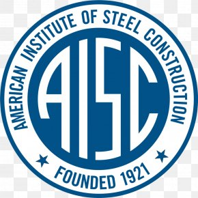 Business - American Institute Of Steel Construction Metal Fabrication CAB Construction & Manufacturing Architectural Engineering PNG