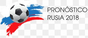 Russia - 2018 FIFA World Cup Brazil National Football Team Russia PNG