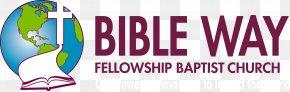 Bible - Bible Way Fellowship Baptist Church Bellfield Baptist Church Marsh Lane Baptist Church Baptists PNG