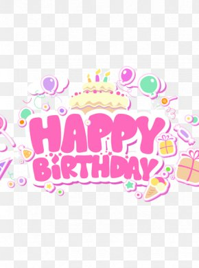 Happy Birthday English Font Design - Birthday Cake Wish Happy Birthday To You Greeting Card PNG