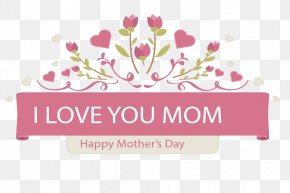 I Love You Mom - Mother PNG