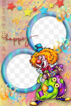 Happy Birthday Clown Photo Frame - Happy Birthday To You Picture Frame Birthday Cake PNG