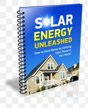 Solar Power Solar Panels Top - Solar Energy Unleashed: How To Save Money By Utilizing Solar Power In Your Home Generators And Inverters: Building Small Combined Heat And Power Systems For Remote Locations And Emergency Situations PNG