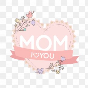 I,LOVE,YOU,MOM - Mother Download Euclidean Vector Computer File PNG