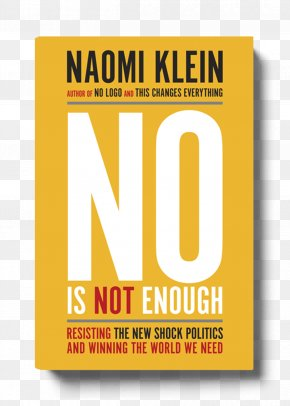 United States - No Is Not Enough: Resisting Trump's Shock Politics And Winning The World We Need United States Book 0 PNG