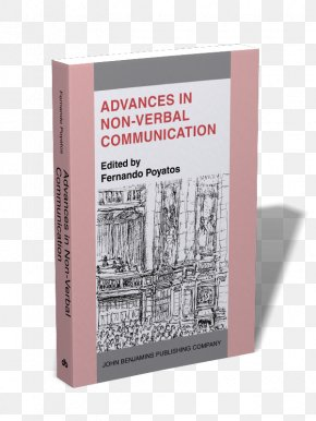 Nonverbal Communication - Advances In Non-Verbal Communication: Sociocultural, Clinical, Esthetic And Literary Perspectives Nonverbal Communication Book PNG