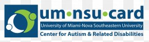 University Of Miami Center For Autism And Related Disabilities Card - University Of Miami Center For Autism And Related Disorders Nova Southeastern University Disability PNG