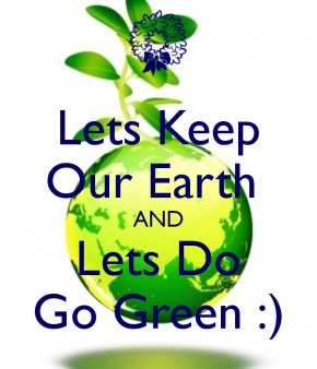 Go Green Earth Pictures - Earth Day Poster Green PNG