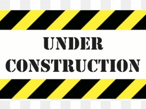 Under Construction Sign - Architectural Engineering Sticker PNG