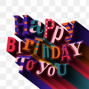 I Wish You A Happy Birthday WordArt - Happy Birthday To You Greeting Card Clip Art PNG