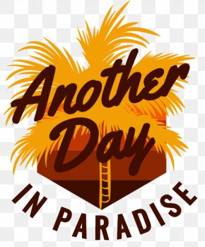T-shirt - T-shirt Logo Graphic Design Another Day In Paradise PNG