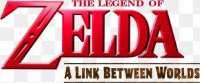 Legend Of Zelda A Link Between Worlds - The Legend Of Zelda: A Link Between Worlds The Legend Of Zelda: A Link To The Past And Four Swords The Legend Of Zelda: Breath Of The Wild PNG