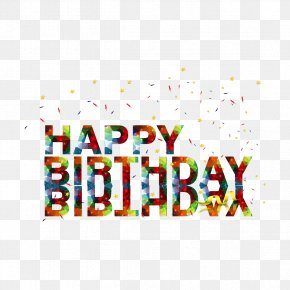 Happy Birthday English Font Design Vector - Happy Birthday To You Greeting Card PNG