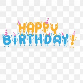 Happy Birthday Cartoon Vector Font - Happy Birthday To You Wish Greeting Card Happiness PNG