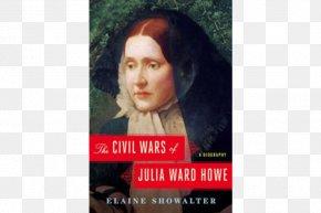 United States - The Civil Wars Of Julia Ward Howe: A Biography American Civil War United States PNG
