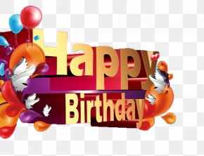 Birthday Poster - Birthday Cake Happy Birthday To You Greeting Card PNG