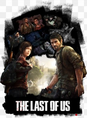 The Last Of Us - The Last Of Us Counter-Strike PlayStation 4 PlayStation 3 Video Game PNG