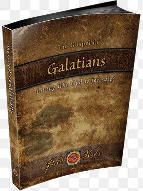 Bible Study - Epistle To The Galatians Bible Book Of Haggai The Gospel In Galatians: Living Like God Is For Sale? PNG