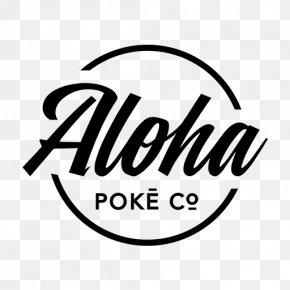 Alohastylelogo - Aloha Poke Co. Take-out Cuisine Of Hawaii PNG