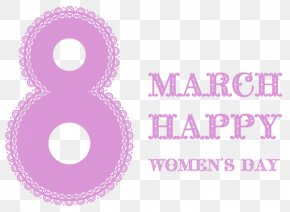 Happy Holiday - 2017 Womens March Day Without A Woman International Womens Day March 8 PNG