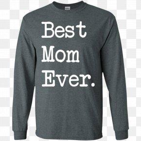 Best Mom Ever - Long-sleeved T-shirt Hoodie PNG