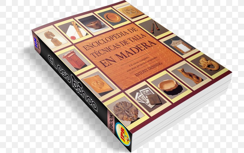 Enciclopedia De Tecnicas De Talla En Madera Wood Carving Book La Talla En Madera, PNG, 742x517px, Wood Carving, Book, Box, Carver, Forestry Download Free