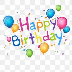 Happy Birthday Balloon Celebration Creative English - Happy Birthday To You Wish Greeting Card Happiness PNG