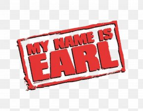 Season 1 Television Show My Name Is EarlSeason 4My Name Is - Earl Hickey My Name Is Earl PNG