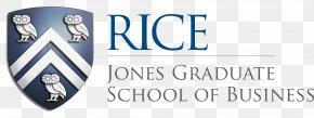 Rice Logo - Jesse H. Jones Graduate School Of Business Wiess School Of Natural Sciences Business School University Master Of Business Administration PNG
