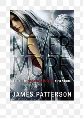 Book - Nevermore: The Final Maximum Ride Adventure Maximum Ride: The Angel Experiment Angel: A Maximum Ride Novel Waterwings Maximum Ride, Vol. 6 PNG