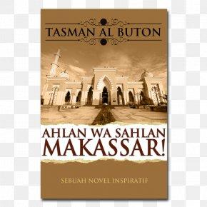 Ahlan Wa Sahlan - Great Mosque Of Makassar Masjid Nur Nabawi Jalan Masjid Raya Dome PNG