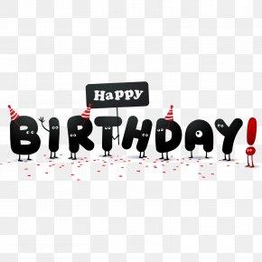 Cartoon Happy Birthday English Font - Happy Birthday To You Wish Clip Art PNG