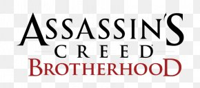 Brotherhood - Assassin's Creed: Brotherhood Logo PlayStation 3 Assassin's Creed: Altaïr's Chronicles Ezio Auditore PNG