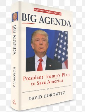 Donald Trump - Donald Trump Big Agenda: President Trump's Plan To Save America White House US Presidential Election 2016 Killing The Deep State: The Fight To Save President Trump PNG