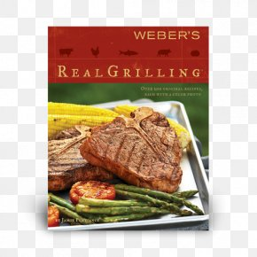 Barbecue - Barbecue Weber's Real Grilling: Over 200 Original Recipes Weber's New Real Grilling Sirloin Steak PNG