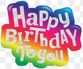 Happy Birthday To You Clip Art Image - Happy Birthday To You Clip Art PNG