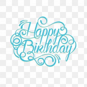 Happy Birthday Vector Word - Happy Birthday To You Anniversary Wish Greeting Card PNG