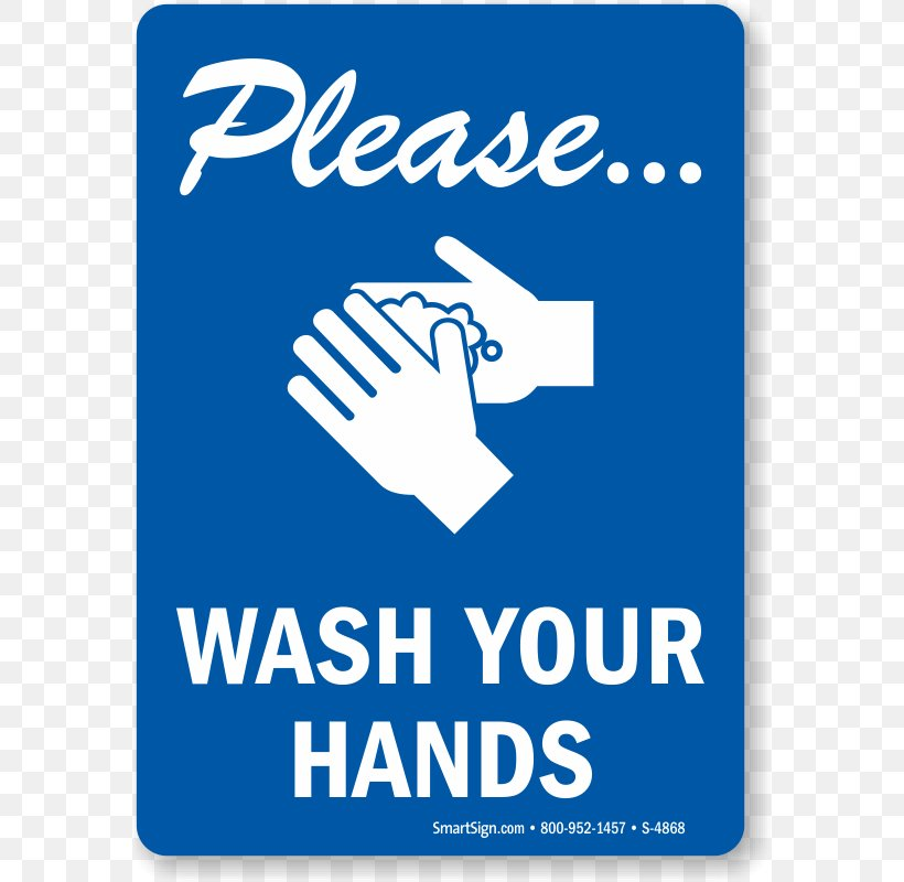 Hand Washing Hand Sanitizer Sign Hygiene, PNG, 579x800px, Hand Washing, Area, Banner, Bathroom, Blue Download Free